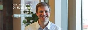 Orthopedic Surgeon, Dr. Hugh Brock joins Grand River Health