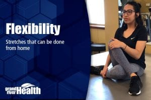 Flexibility – Stretches that can be Done from Home