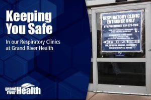 Keeping You Safe in our Respiratory Clinics at Grand River Health